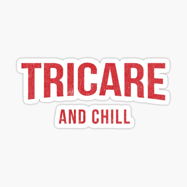 Tricare and Chill Sticker
