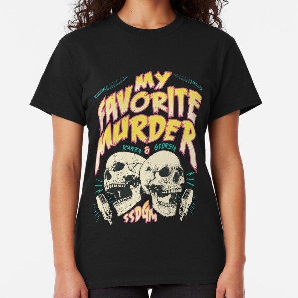 My Favorite Murder Tour Shirt Classic T-Shirt