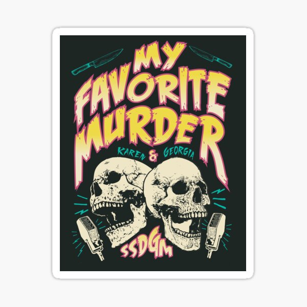 My Favorite Murder Tour Shirt Sticker