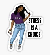 Stress is a Choice Sticker