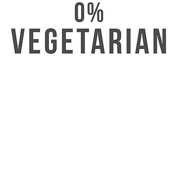 0% vegetarian shirt by reallsimplelife