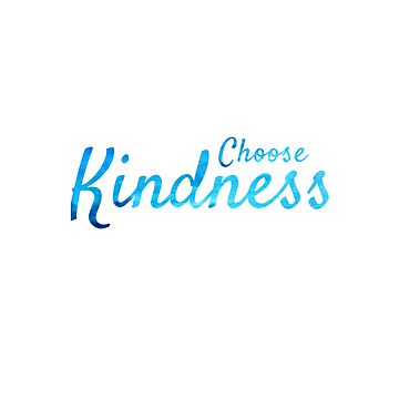 Choose Kindness by emmanne03