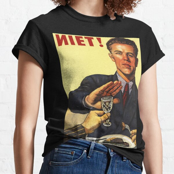 Anti Alcohol Vintage Soviet Propaganda Classic T-Shirt