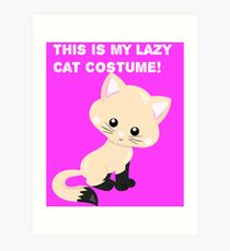 This is my lazy cat costume2 Art Print