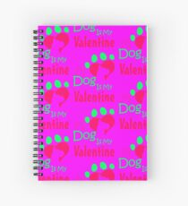 My Dog Is My Valentine Colorful Spiral Notebook