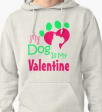 My Dog Is My Valentine Colorful Pullover Hoodie