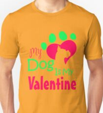My Dog Is My Valentine Colorful Unisex T-Shirt