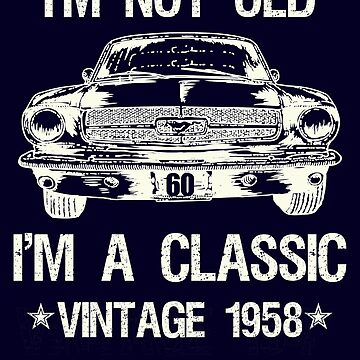60th Birthday Shirt Funny I'm Not Old I'm a Classic - Vintage 1958 Classic Car by turtlebird