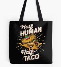 Half Human Half Taco Taco Tuesday Cinco de Mayo Tote Bag