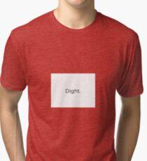 Dight Original Tri-blend T-Shirt