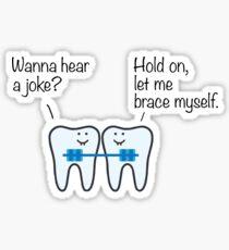 Funny Dentist Shirt - Braces Shirt - Gift For Dentists Sticker