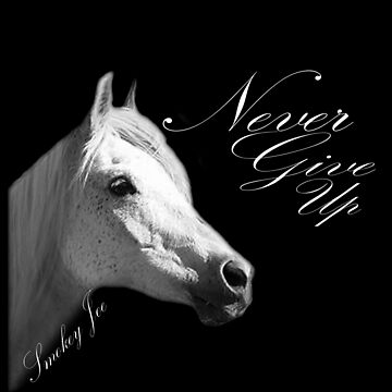 "Smokey Joe ""Never Give up"" White letters by WFP87"