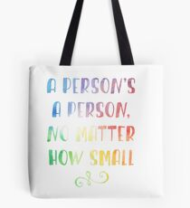 A person's a person no matter how small dr. seuss Tote Bag