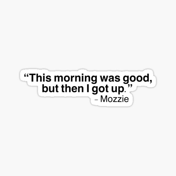 this morning was good quote Sticker