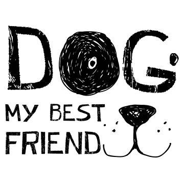 Dog, My best friend by Chuft