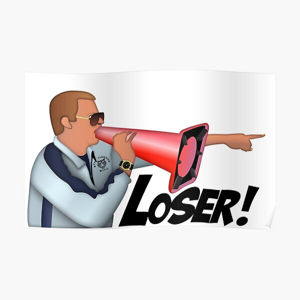 Will Ferrell Kicking and Screaming LOSER through a Cone Poster