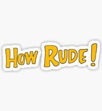 How Rude! Sticker