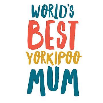 World's best yorkipoo mum by CharlyB