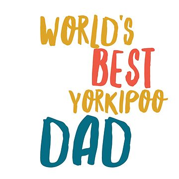 World's best yorkipoo dad by CharlyB