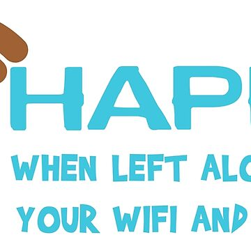 HAPPY when left with WIFI and COFFEE by ezcreative