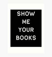 Book Shirt Show Me Your Light Reading Authors Librarian Writer Gift Art Print