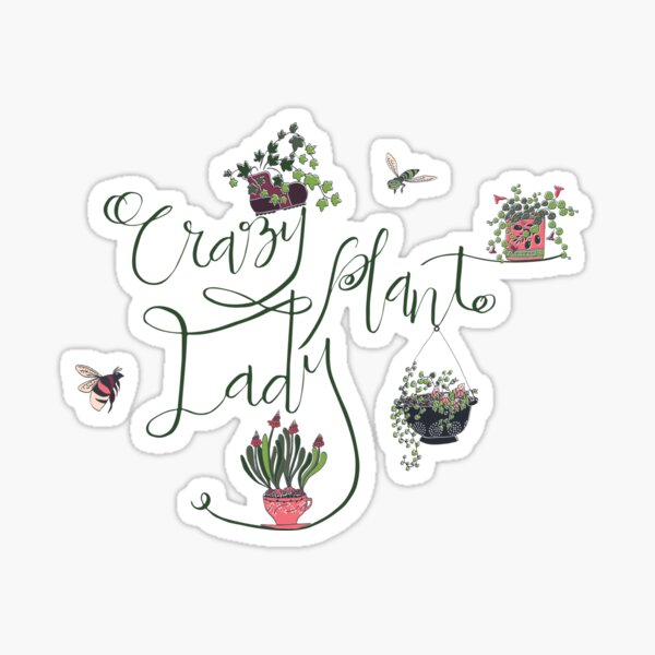 Crazy Plant Lady Sticker
