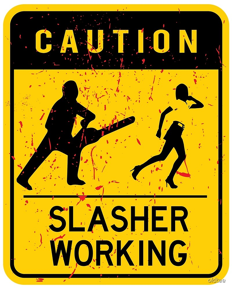 Slasher Working by oldtee