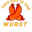 Oktoberfest German Suasage - This Guy is the Wurst Design by harajukumoments