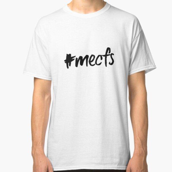 ME/CFS: #mecfs Classic T-Shirt