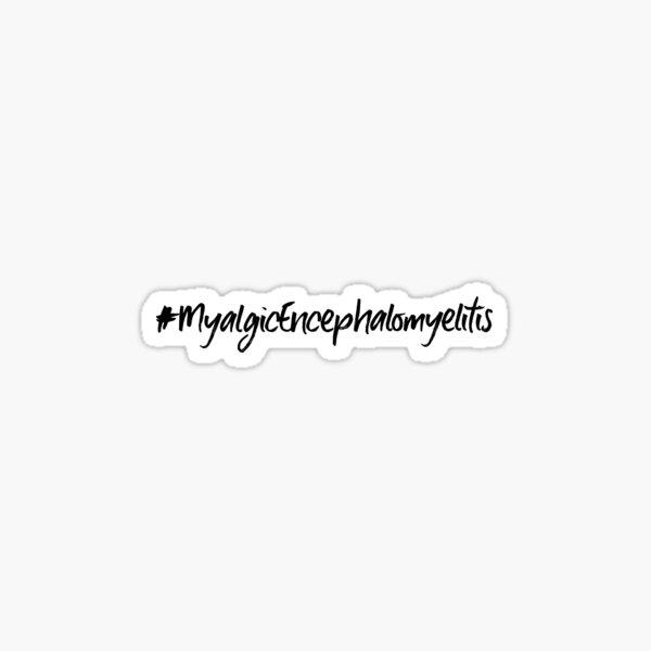 ME/CFS: #myalgicencephalomyelitis Sticker