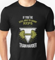 Workout Tshirt- Count reps train harder Gym t shirt Unisex T-Shirt