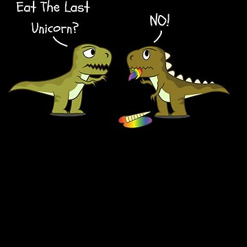 Did You Eat The Last Unicorn by kieranight