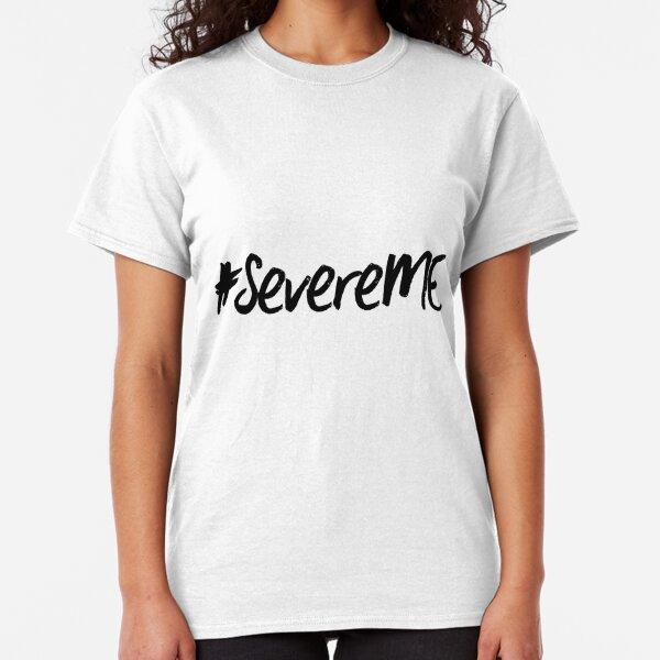 ME/CFS: #SevereME Classic T-Shirt