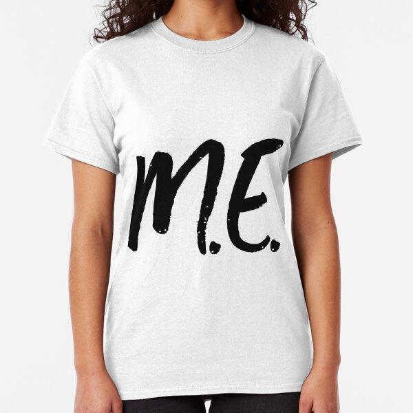 ME/CFS: M.E. Classic T-Shirt
