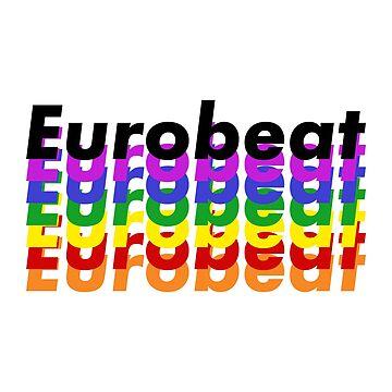 Eurobeat by MOREDANKMEMES