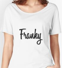 Hey Franky buy this now Women's Relaxed Fit T-Shirt