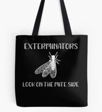 Insects Exterminators Look on the Mite Side Tote Bag