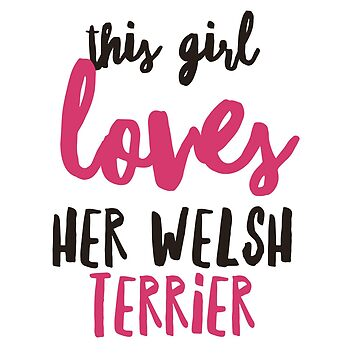 This girl loves her Welsh terrier by CharlyB