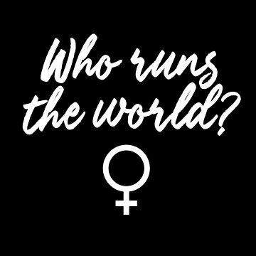 Who Runs the World?  by heyrk