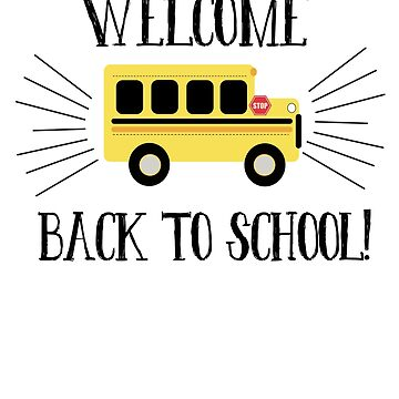 Welcome Back to School Yellow Bus  by JessDesigns