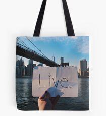 Live. Tote Bag