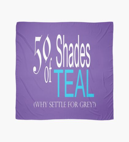 50 Shades of Teal ... Scarf