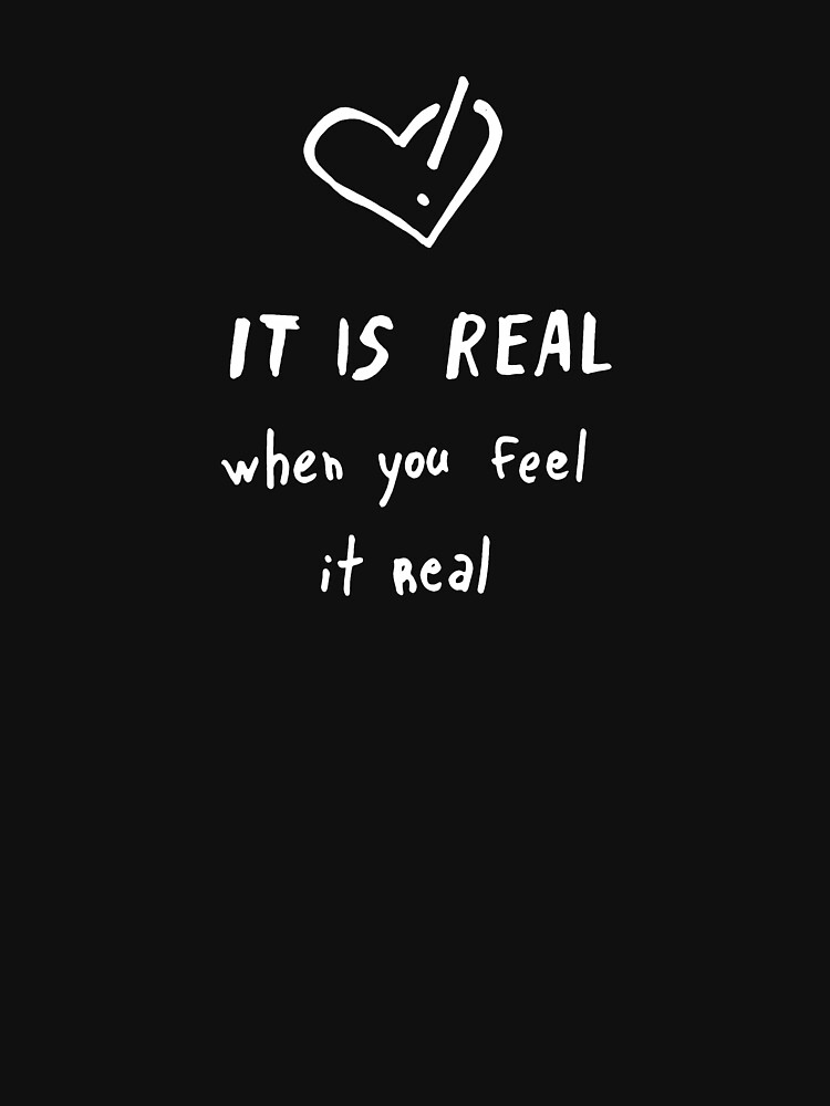 It is real when you feel it real by syrykh