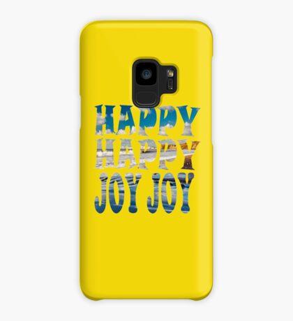 Happy, Happy, Joy, Joy ... Case/Skin for Samsung Galaxy