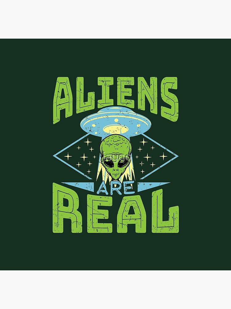 Aliens Are Real UFO Flying Saucer Extraterrestrial by jaygo