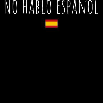 No hablo español I don't speak Spanish teacher gift by playloud