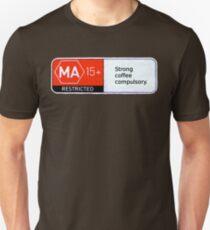 MA15+ Strong Coffee Compulsory, Funny T-Shirt