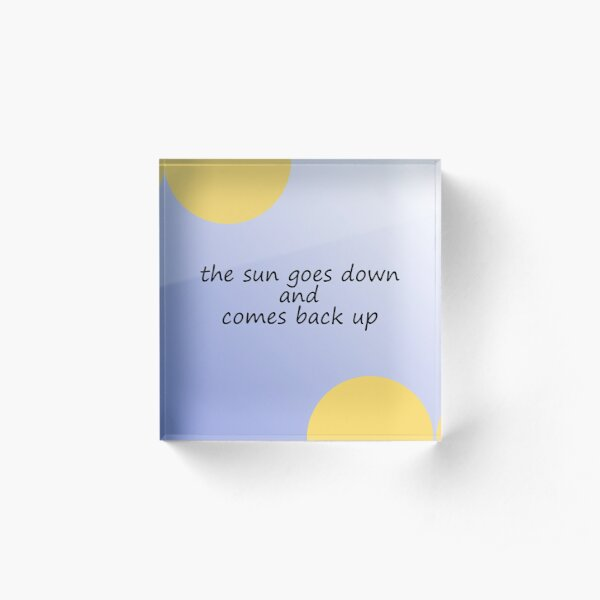 The Sun Goes Down And Comes Back Up | Just Hold On | Louis Tomlinson | Steve Aoki | One Direction Acrylic Block
