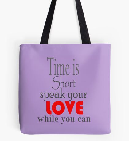Time is Short ... Tote Bag