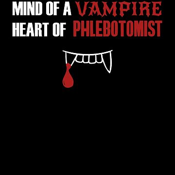 Mind of a Vampire Heart of Phlebotomist by hadicazvysavaca